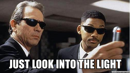 Men In Black meme - Just Look Into The Light